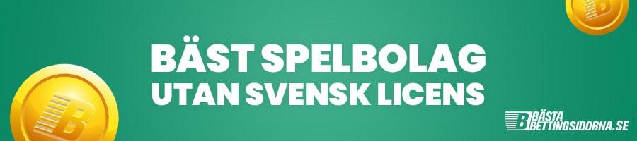 spela_utan_svensk_licens_bästabettingsidorna.se